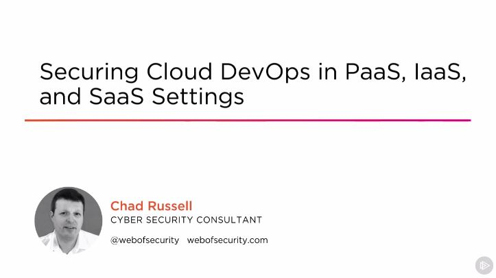 Securing Cloud DevOps in PaaS, IaaS, and SaaS Settings