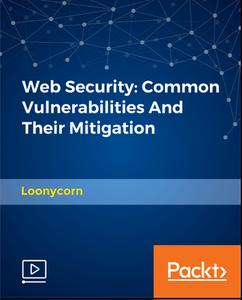 Web Security - Common Vulnerabilities And Their Mitigation