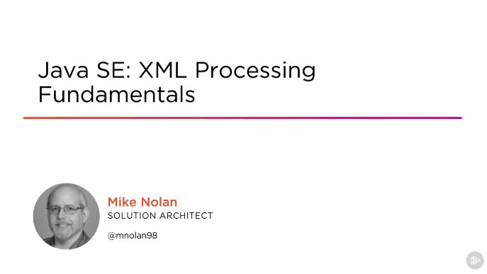 Java SE: XML Processing Fundamentals