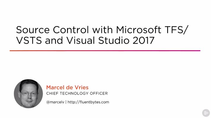 Source Control with Microsoft TFS/VSTS and Visual Studio 2017