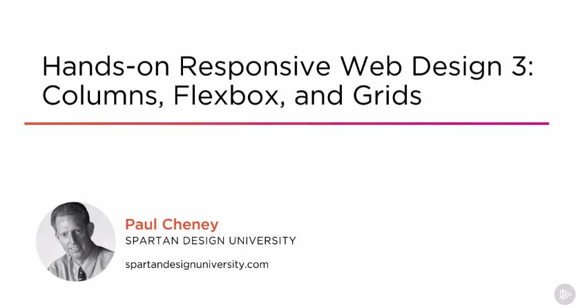 Hands-on Responsive Web Design 3: Columns, Flexbox, and Grids
