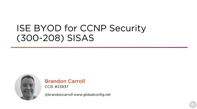 ISE BYOD for CCNP Security (300-208) SISAS