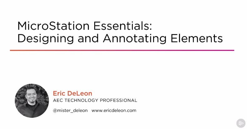 MicroStation Essentials: Designing and Annotating Elements