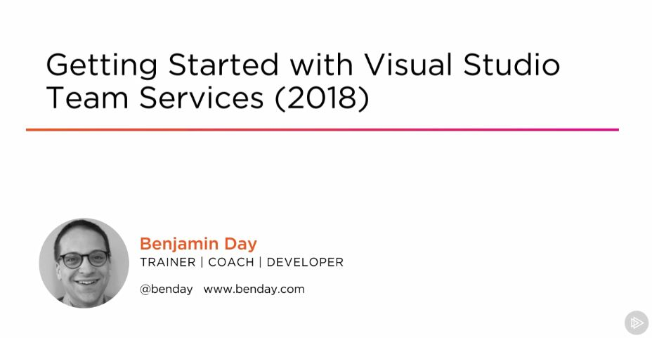 Getting Started with Visual Studio Team Services (2018)