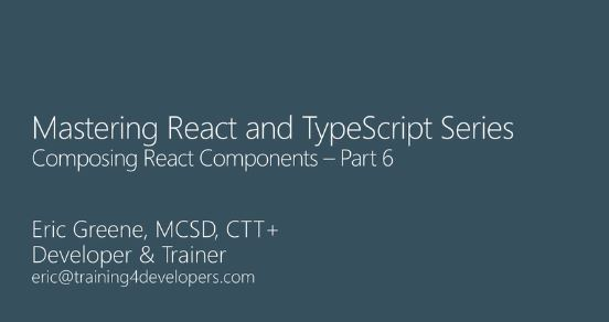 Mastering React and TypeScript, Part 6: Composing React Components