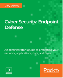 Cyber Security: Endpoint Defense