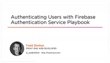 Authenticating Users with Firebase Authentication Service Playbook