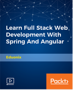 Learn Full Stack Web Development with Spring and Angular