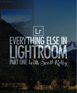 Everything Else in Lightroom: Part One