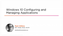 Windows 10 Configuring and Managing Applications