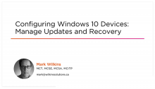 Configuring Windows 10 Devices: Manage Updates and Recovery