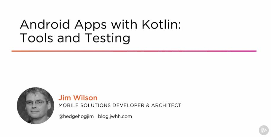 Android Apps with Kotlin: Tools and Testing