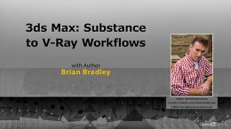 Lynda – 3ds Max: Substance to V-Ray Workflows