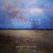Kerry Devine - Away From Mountains (2018) FLAC